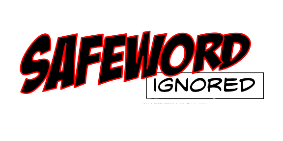 Safeword Ignored
